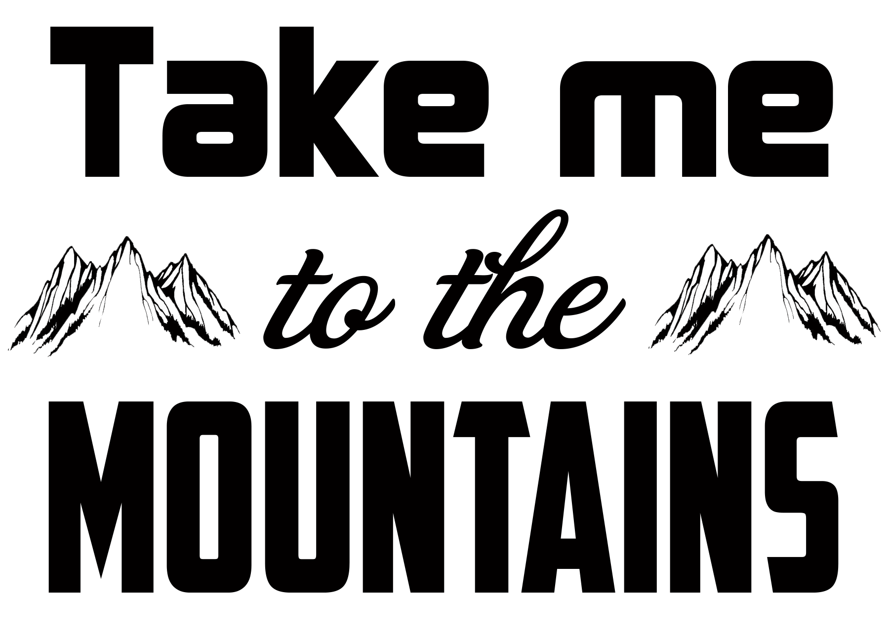 Free Take me to the Mountains SVG File