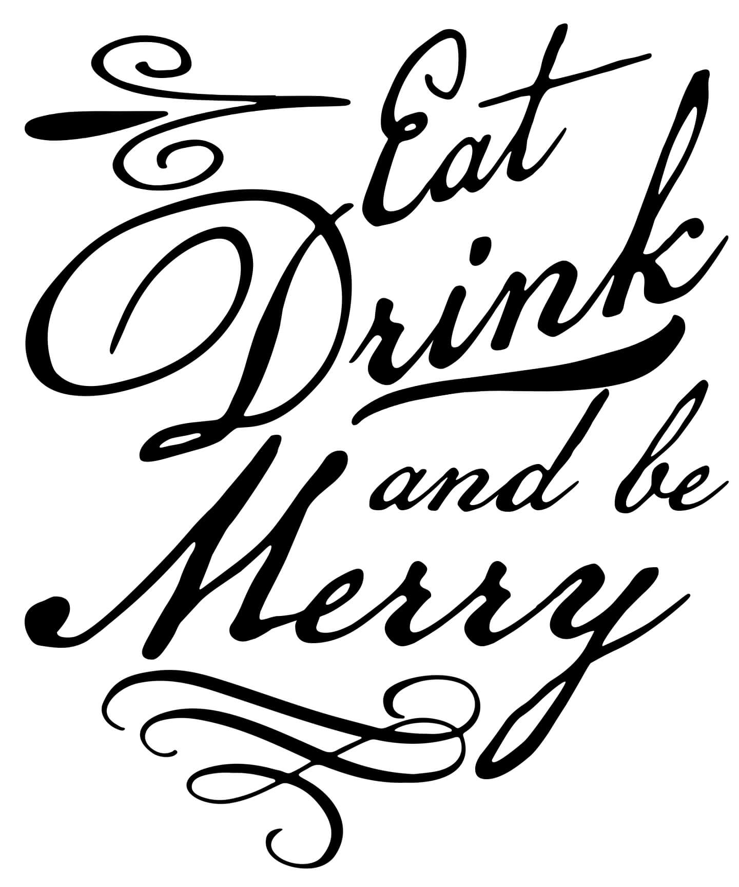 Free Eat, Drink and be Merry SVG File