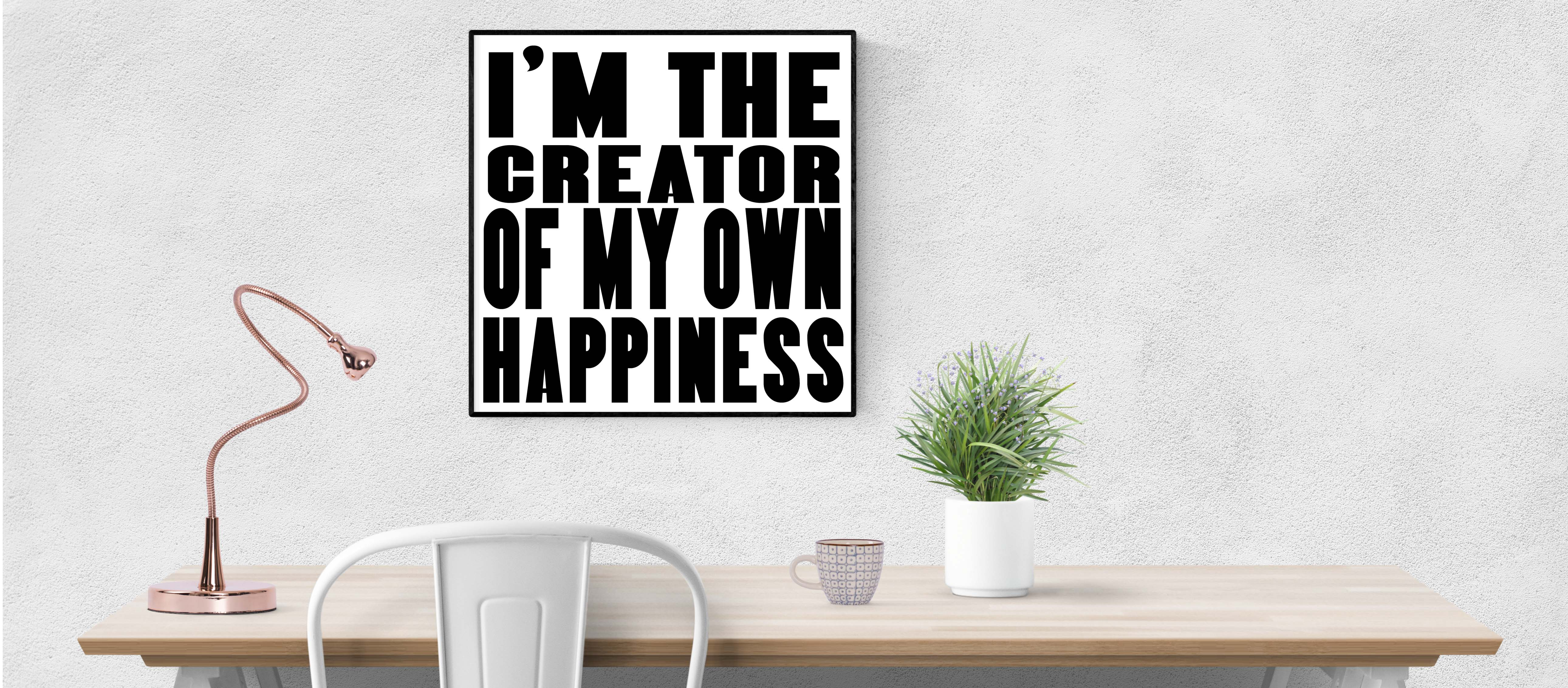 Free I'm the Creator of my own Happiness SVG File