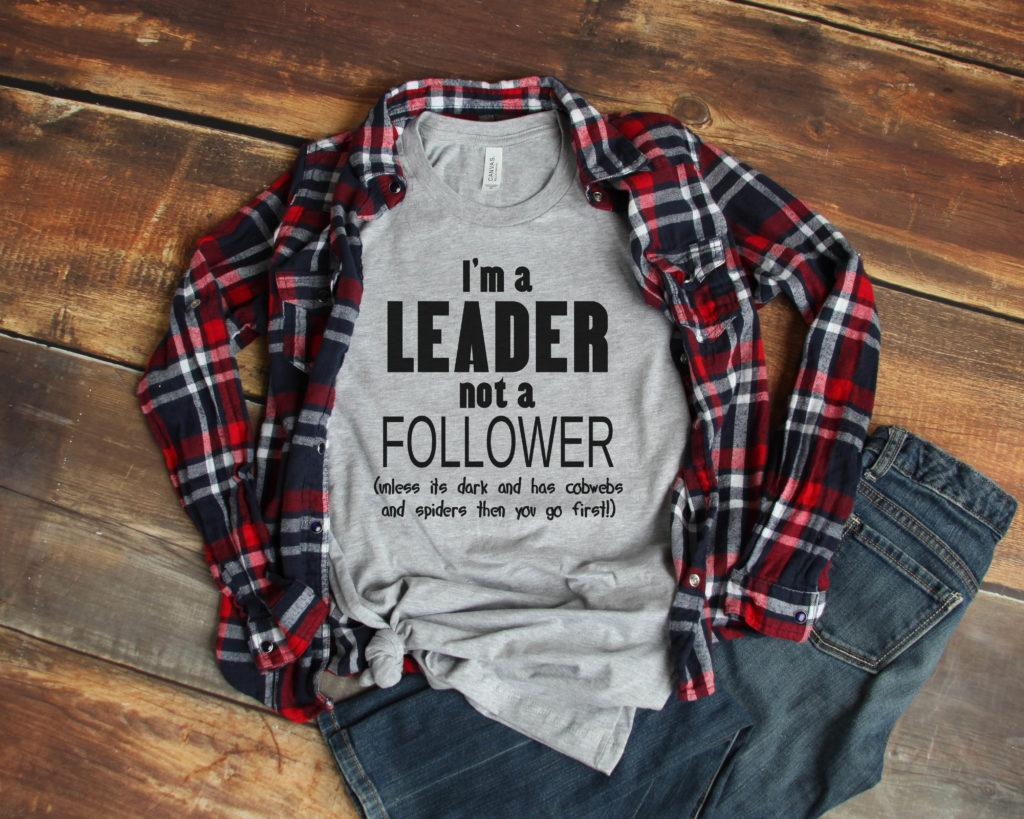 Free I'm a Leader not a Follower SVG File