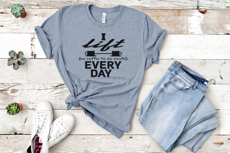 I Lift Everyday SVG File