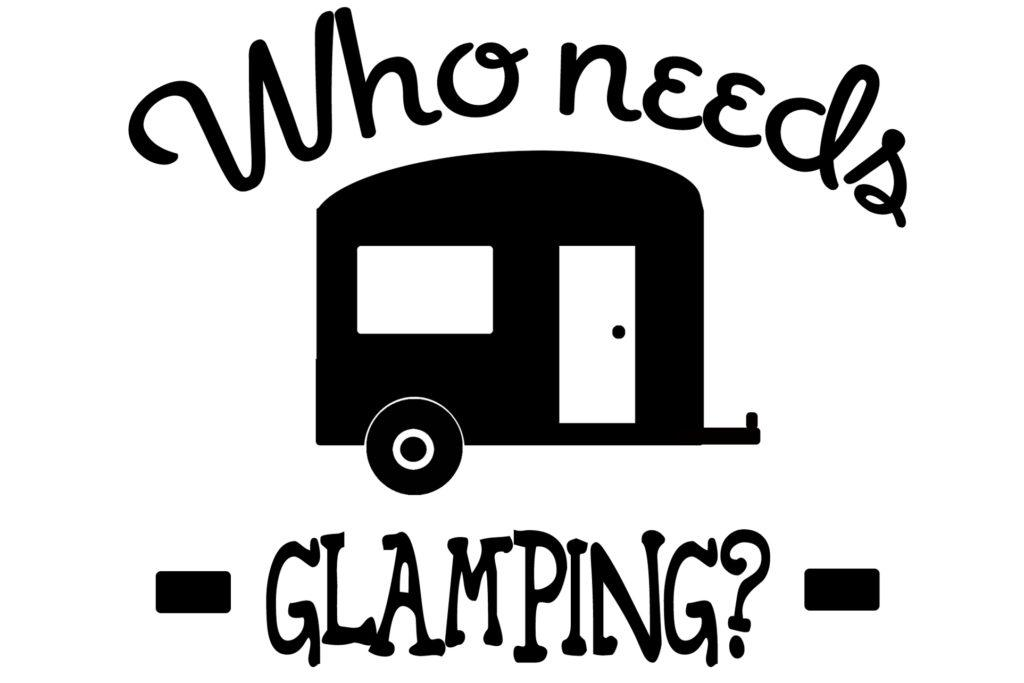 Free Who Needs Glamping SVG File