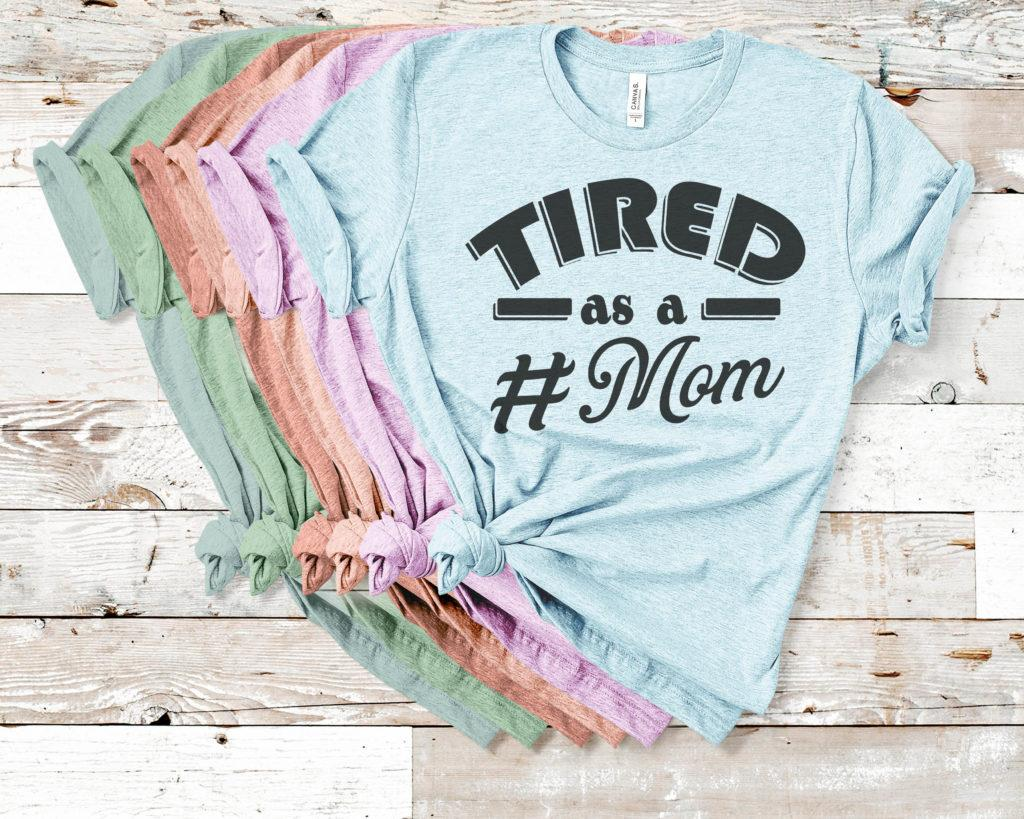 Free Tired as a Mom SVG File