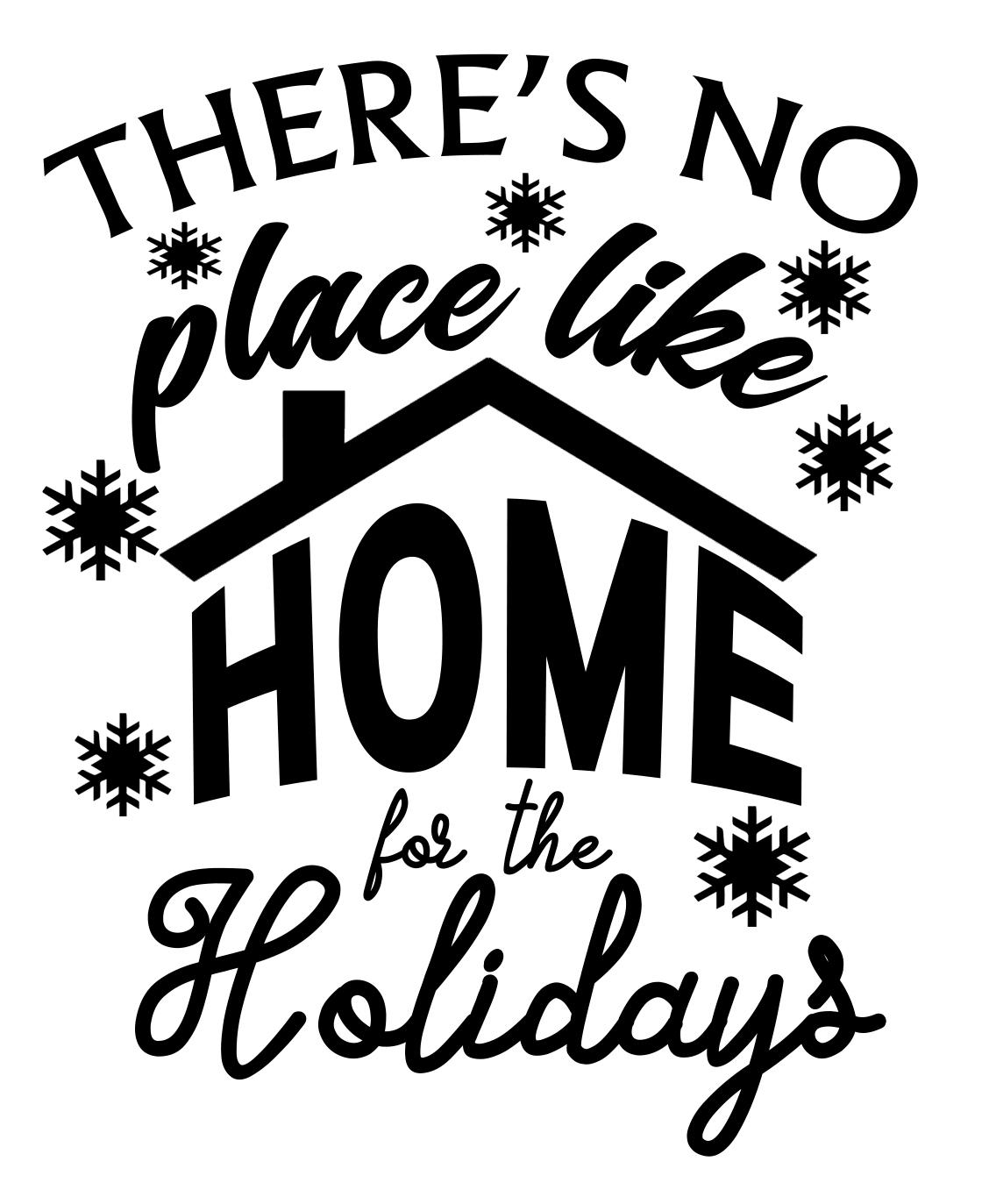 Free There's No Place Like Home for the Holidays SVG