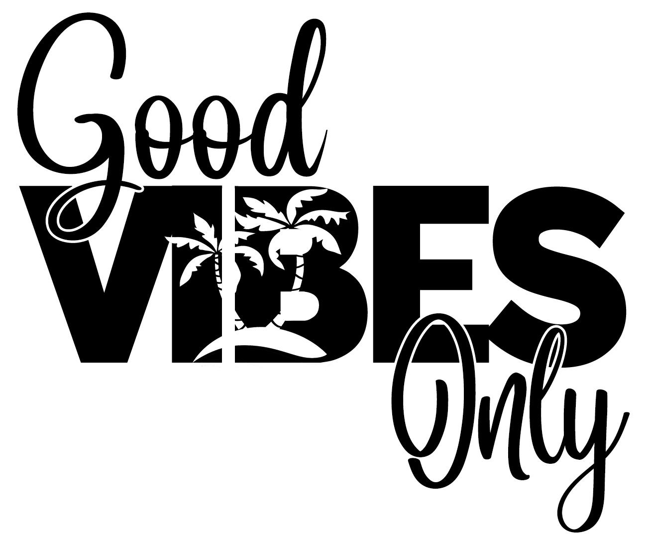 Free Good Vibes Only SVG File